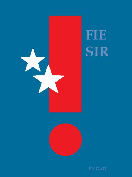 Fie Sir